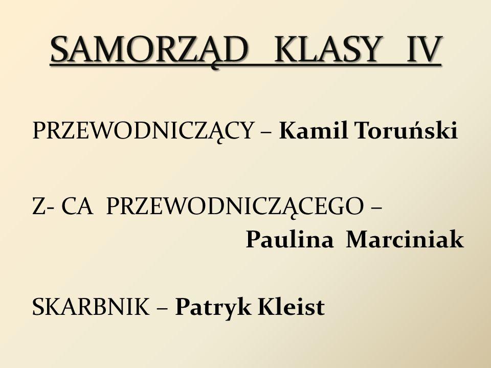 PRZEWODNICZĄCY – Kamil Toruński Z- CA PRZEWODNICZĄCEGO – Paulina Marciniak SKARBNIK – Patryk Kleist