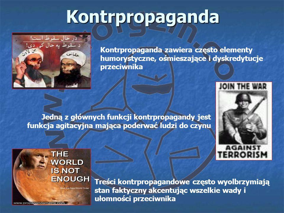 Kontrpropaganda Kontrpropaganda zawiera często elementy humorystyczne, ośmieszające i dyskredytucje przeciwnika Treści kontrpropagandowe często wyolbr