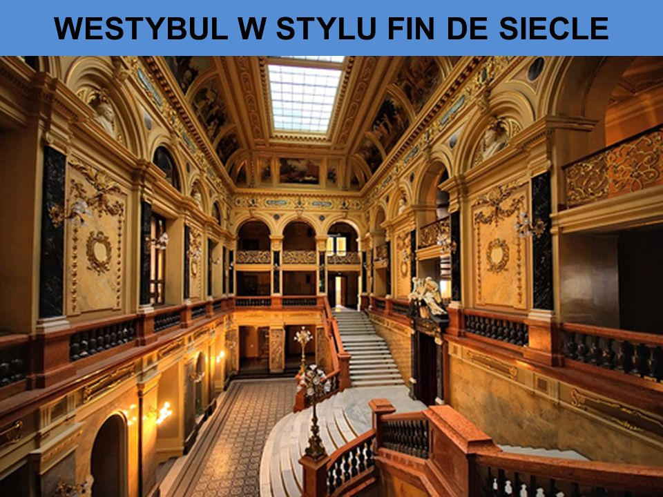 WESTYBUL W STYLU FIN DE SIECLE
