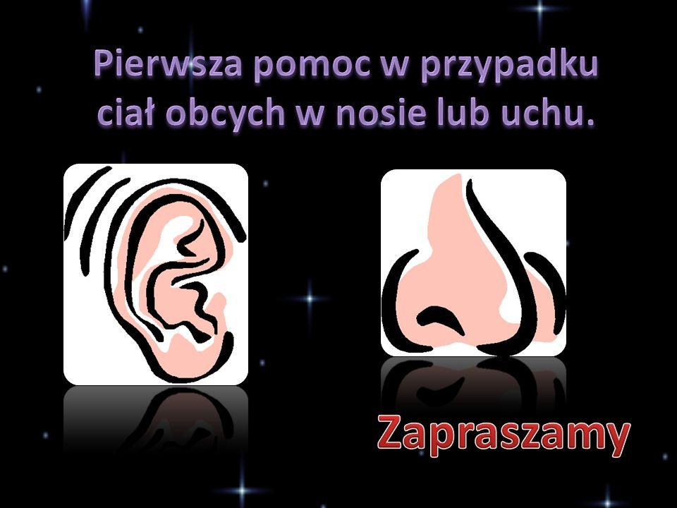 Ciała obce w nosie lub uchu najczęściej się zdarzają u małych dzieci.