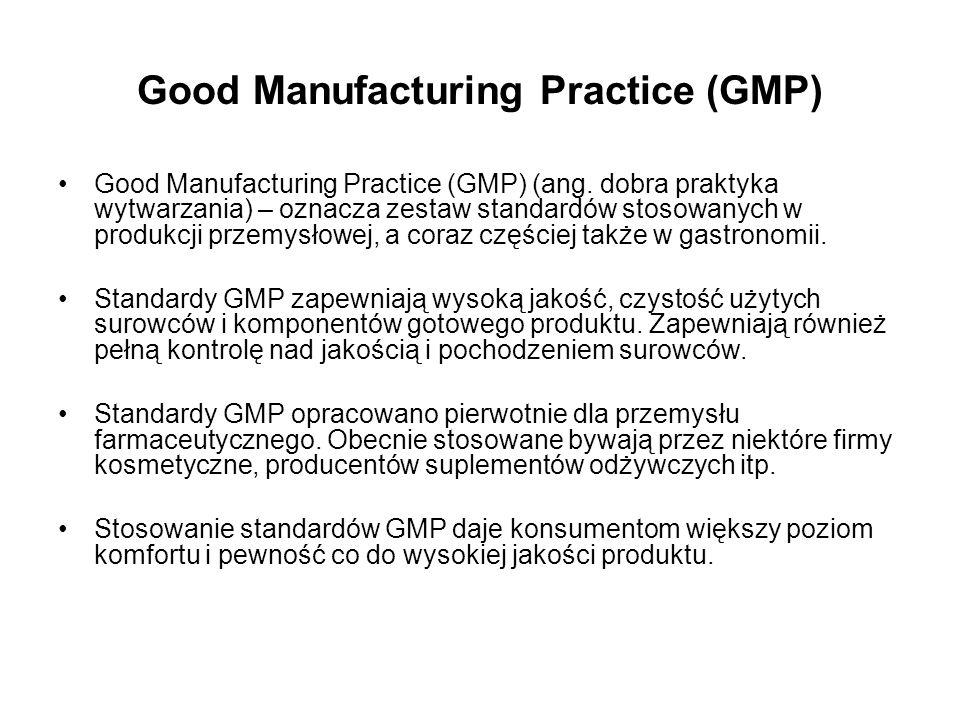 Good Manufacturing Practice (GMP) Good Manufacturing Practice (GMP) (ang. dobra praktyka wytwarzania) – oznacza zestaw standardów stosowanych w produk