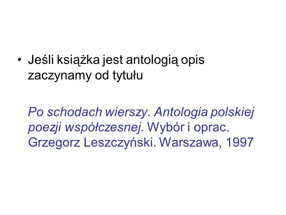 Jeśli książka jest antologią opis zaczynamy od tytułu Po schodach wierszy. Antologia polskiej poezji współczesnej. Wybór i oprac. Grzegorz Leszczyński