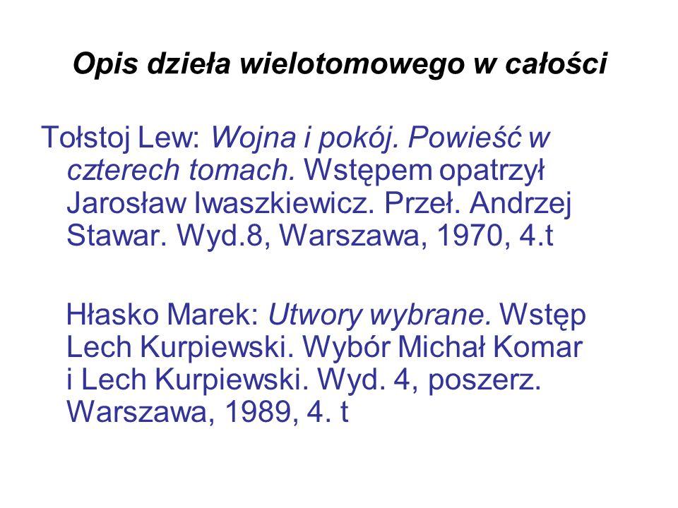 Opis dzieła wielotomowego w całości Tołstoj Lew: Wojna i pokój. Powieść w czterech tomach. Wstępem opatrzył Jarosław Iwaszkiewicz. Przeł. Andrzej Staw
