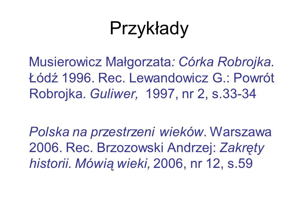 Przykłady Musierowicz Małgorzata: Córka Robrojka. Łódź 1996. Rec. Lewandowicz G.: Powrót Robrojka. Guliwer, 1997, nr 2, s.33-34 Polska na przestrzeni