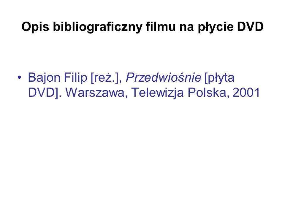 Opis bibliograficzny filmu na płycie DVD Bajon Filip [reż.], Przedwiośnie [płyta DVD]. Warszawa, Telewizja Polska, 2001