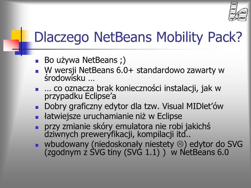 Dlaczego NetBeans Mobility Pack? Bo używa NetBeans ;) W wersji NetBeans 6.0+ standardowo zawarty w środowisku … … co oznacza brak konieczności instala