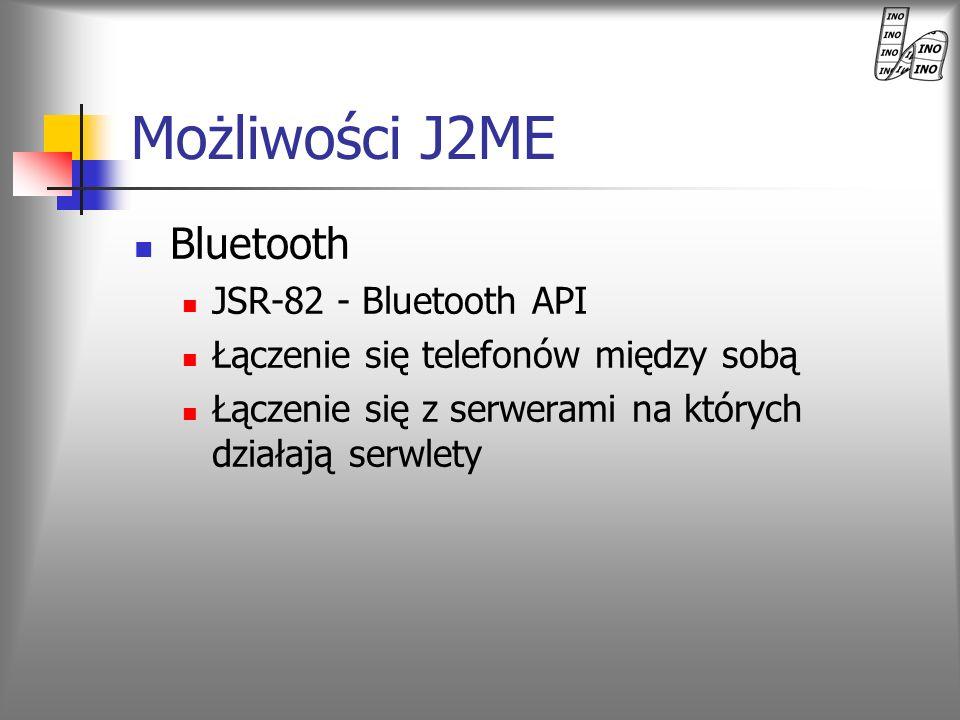 Bluetooth JSR-82 - Bluetooth API Łączenie się telefonów między sobą Łączenie się z serwerami na których działają serwlety Możliwości J2ME