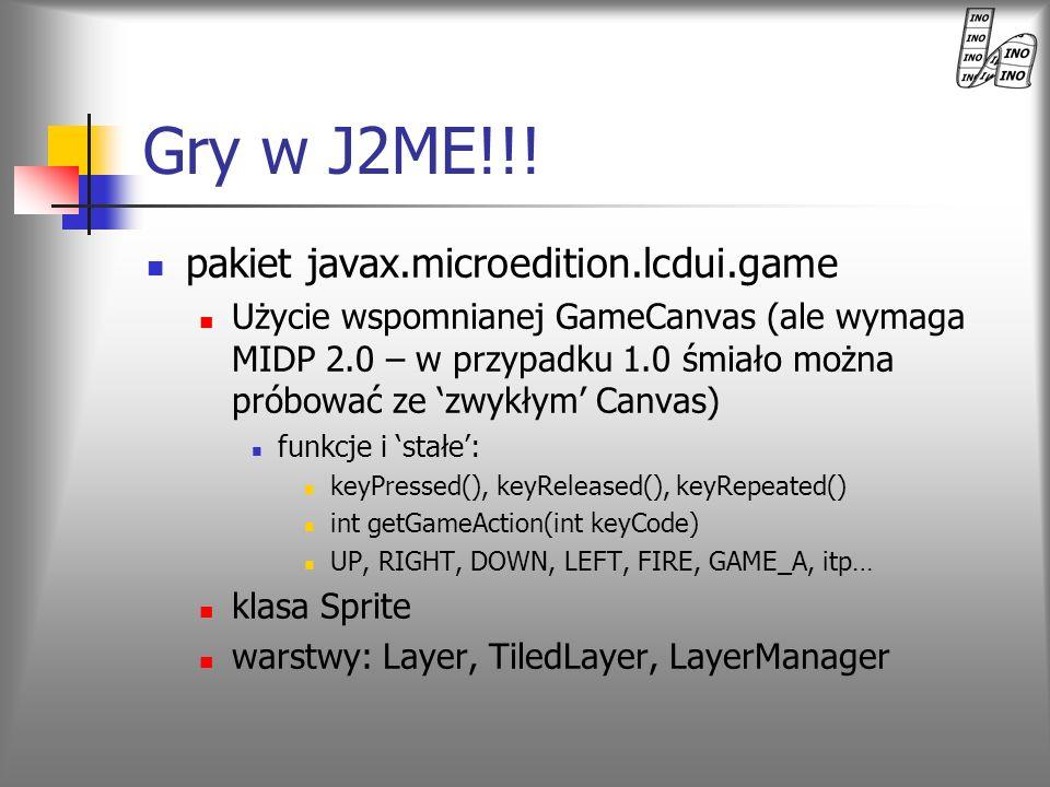 pakiet javax.microedition.lcdui.game Użycie wspomnianej GameCanvas (ale wymaga MIDP 2.0 – w przypadku 1.0 śmiało można próbować ze zwykłym Canvas) fun