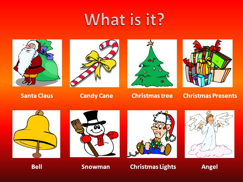Santa Claus Candy Cane Christmas tree Christmas Presents Bell Snowman Christmas Lights Angel