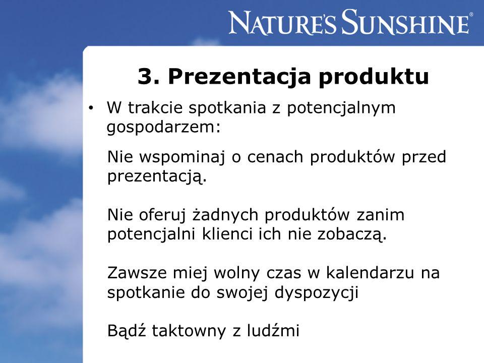 3. Prezentacja produktu W trakcie spotkania z potencjalnym gospodarzem: Nie wspominaj o cenach produktów przed prezentacją. Nie oferuj żadnych produkt