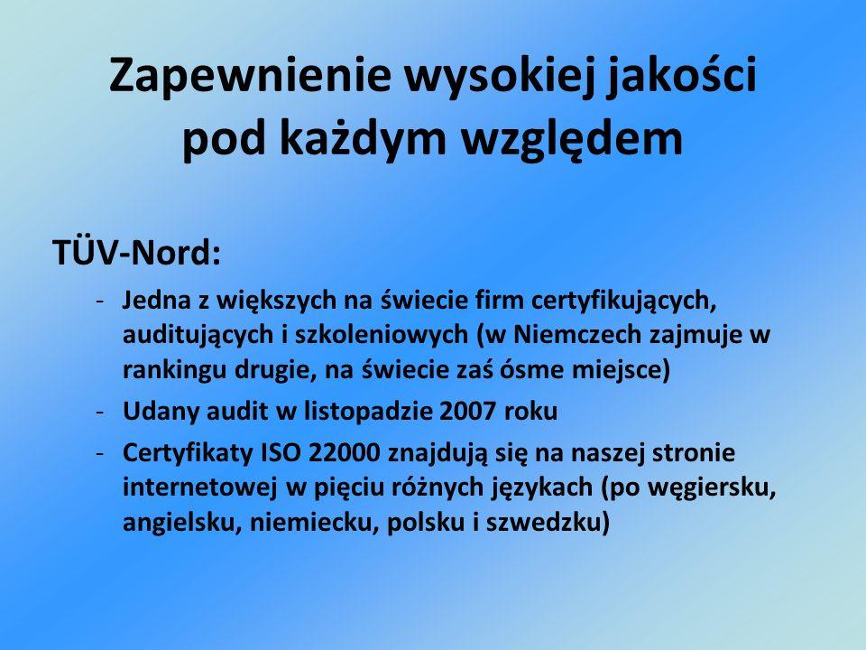 TÜV-Nord: -Jedna z większych na świecie firm certyfikujących, auditujących i szkoleniowych (w Niemczech zajmuje w rankingu drugie, na świecie zaś ósme