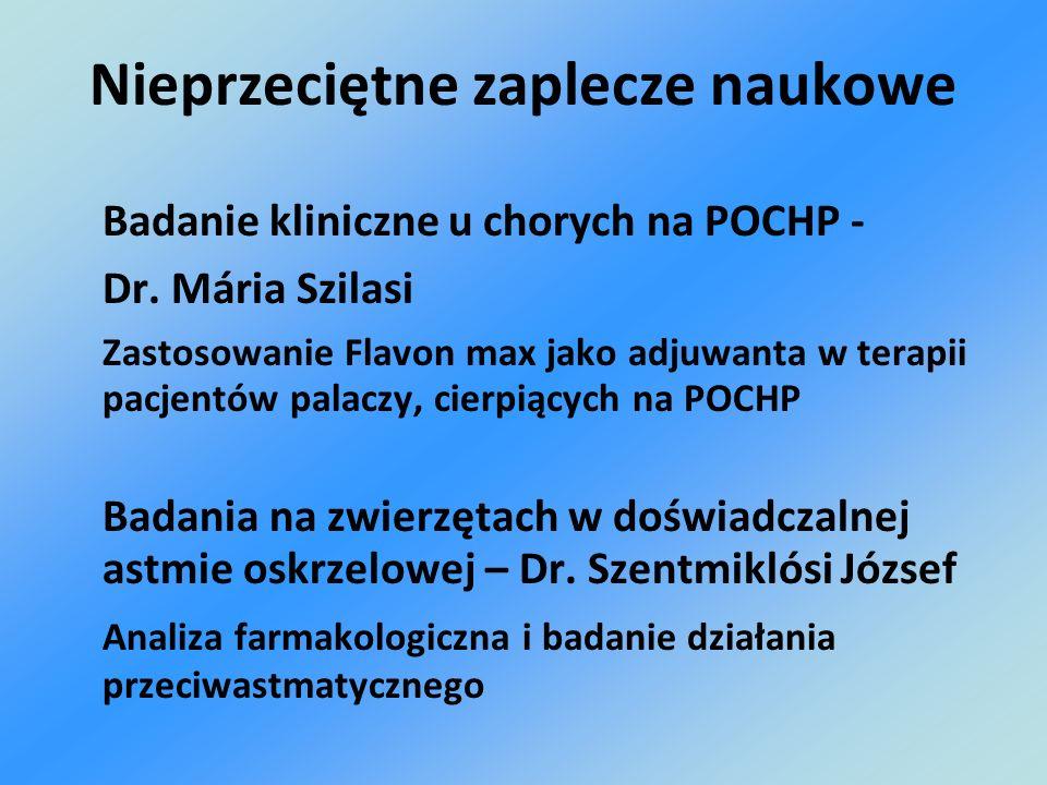 Nieprzeciętne zaplecze naukowe Badanie kliniczne u chorych na POCHP - Dr. Mária Szilasi Zastosowanie Flavon max jako adjuwanta w terapii pacjentów pal