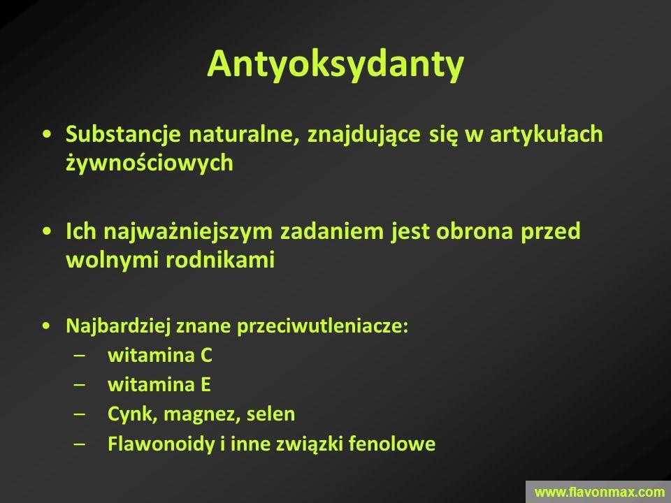 Antyoksydanty www.flavonmax.com Substancje naturalne, znajdujące się w artykułach żywnościowych Ich najważniejszym zadaniem jest obrona przed wolnymi