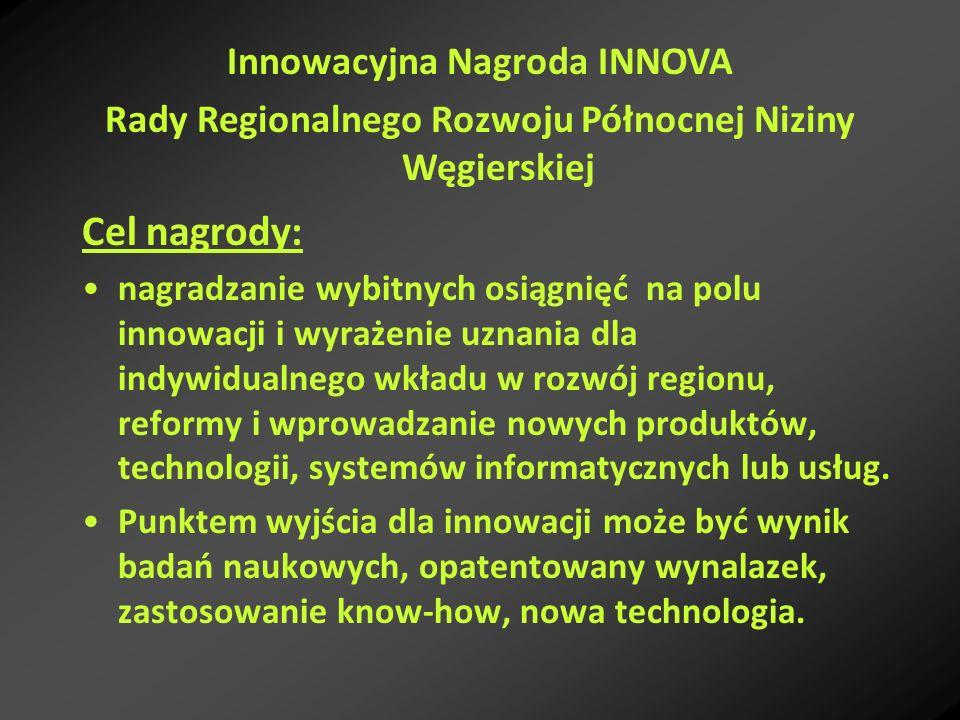 Cel nagrody: nagradzanie wybitnych osiągnięć na polu innowacji i wyrażenie uznania dla indywidualnego wkładu w rozwój regionu, reformy i wprowadzanie