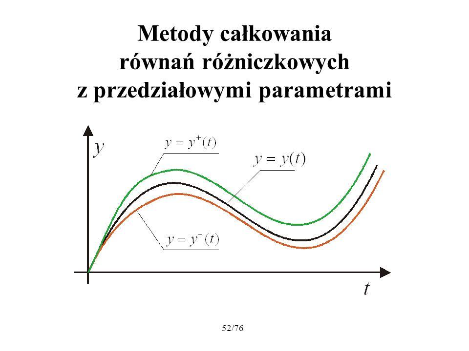 52/76 Metody całkowania równań różniczkowych z przedziałowymi parametrami