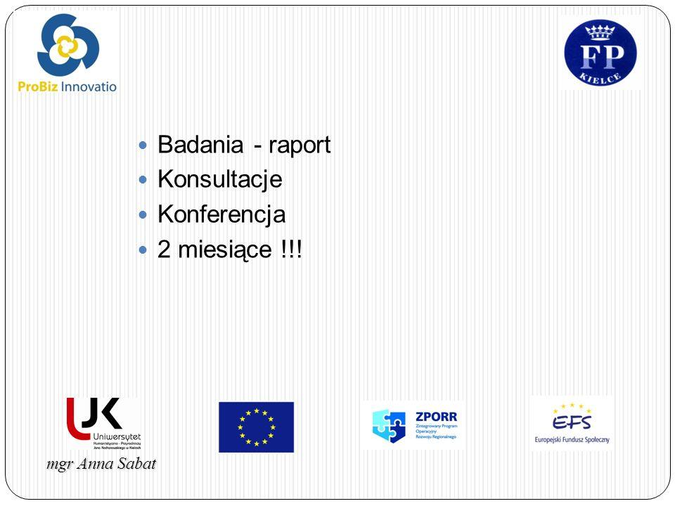 mgr Anna Sabat Badania - raport Konsultacje Konferencja 2 miesiące !!!