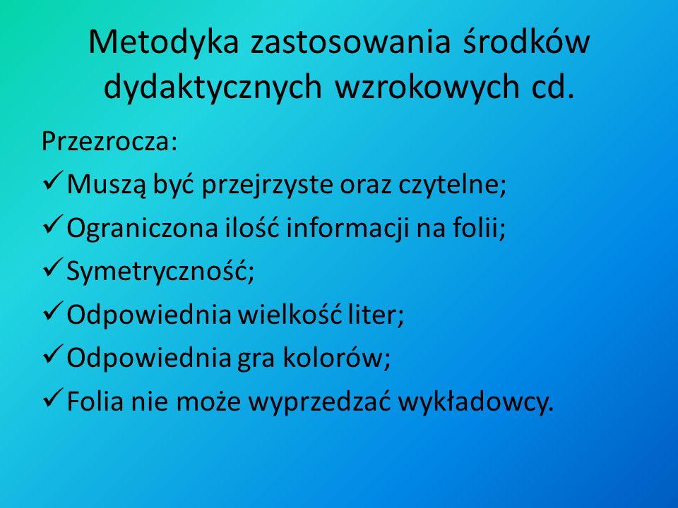 Metodyka zastosowania środków dydaktycznych wzrokowych cd. Film dydaktyczny: Nauczyciel powinien obejrzeć film i ocenić go pod kątem, czy poziom komen