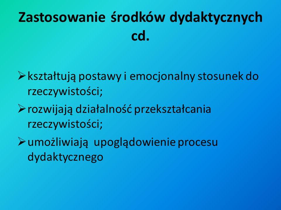 Zastosowanie środków dydaktycznych umożliwiają poznawanie określonych zjawisk i procesów poprzez ich reprezentowanie lub pośredniczenie między nimi; w