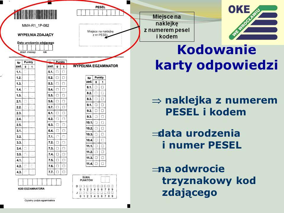 Kodowanie karty odpowiedzi naklejka z numerem PESEL i kodem data urodzenia i numer PESEL Miejsce na naklejkę z numerem pesel i kodem na odwrocie trzyz
