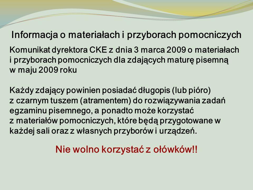 Informacja o materiałach i przyborach pomocniczych Komunikat dyrektora CKE z dnia 3 marca 2009 o materiałach i przyborach pomocniczych dla zdających m