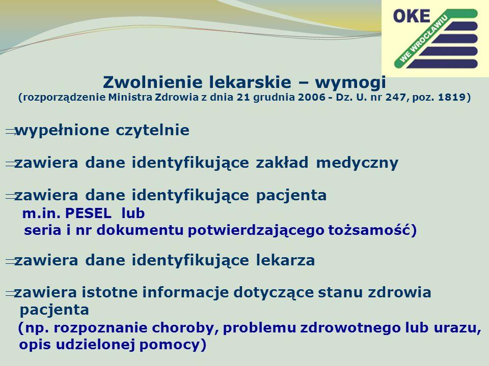 Zwolnienie lekarskie – wymogi (rozporządzenie Ministra Zdrowia z dnia 21 grudnia 2006 - Dz. U. nr 247, poz. 1819) wypełnione czytelnie zawiera dane id