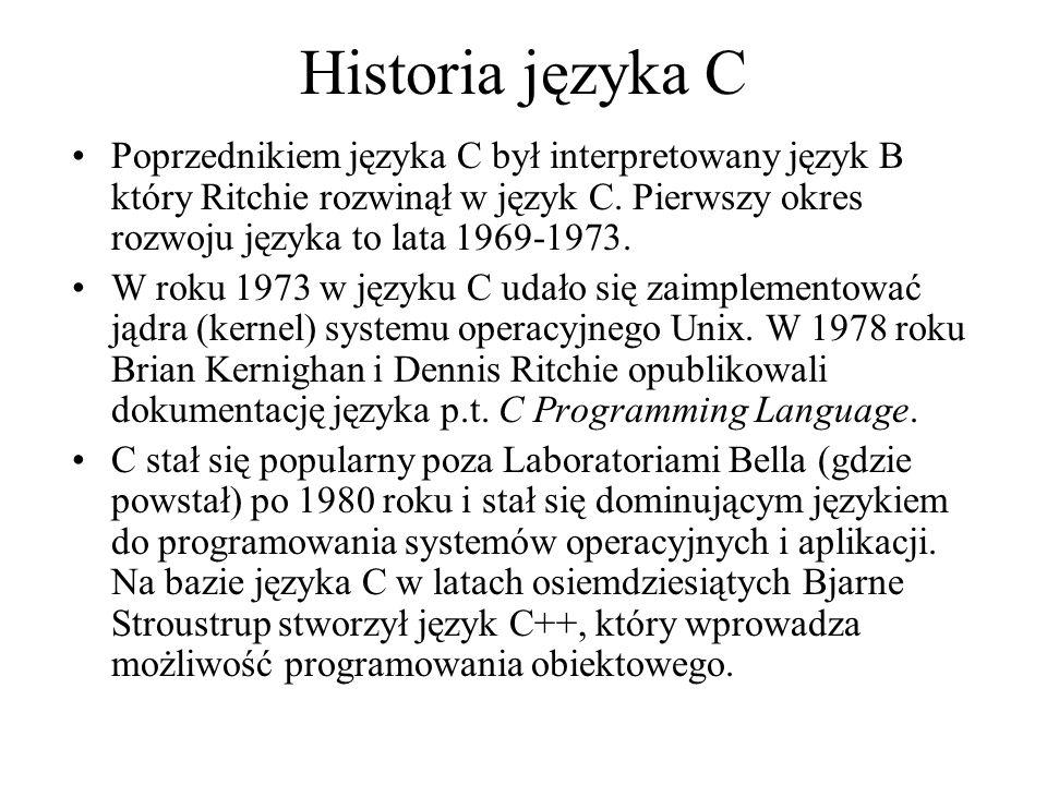 Historia języka C Poprzednikiem języka C był interpretowany język B który Ritchie rozwinął w język C. Pierwszy okres rozwoju języka to lata 1969-1973.