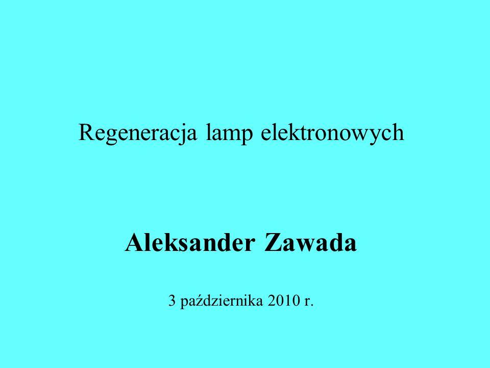 Regeneracja nie wymagająca rozhermetyzowania lampy Regeneracja wymagająca rozhermetyzowania lampy
