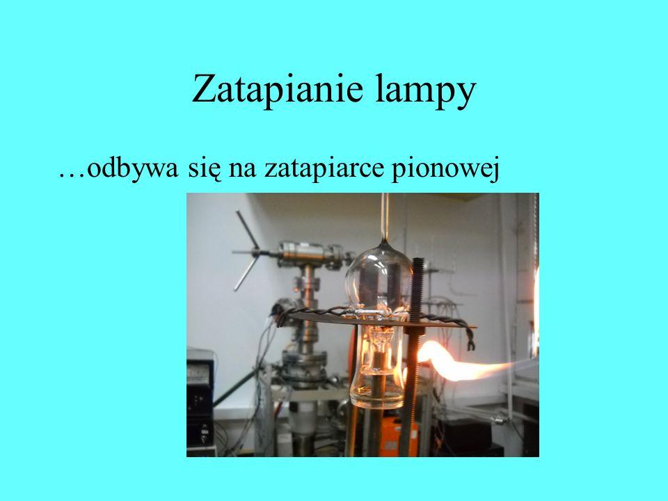 Zatapianie lampy …odbywa się na zatapiarce pionowej