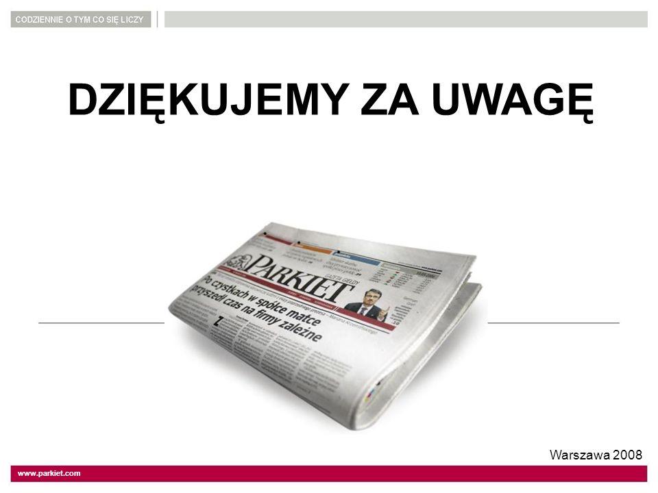www.parkiet.com Warszawa 2008 DZIĘKUJEMY ZA UWAGĘ