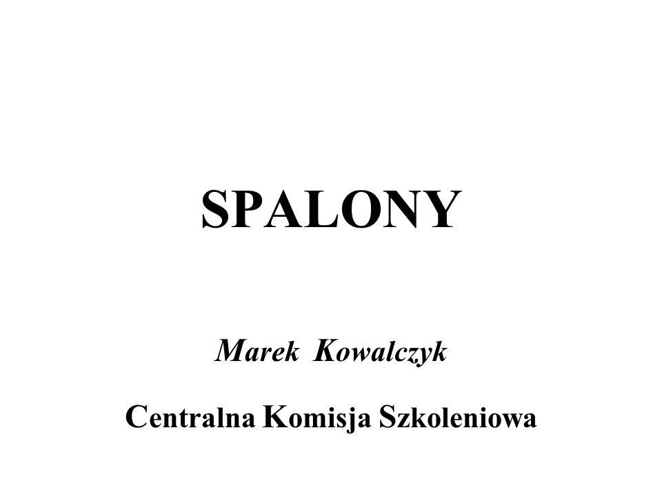 SPALONY M arek K owalczyk C entralna K omisja S zkoleniowa