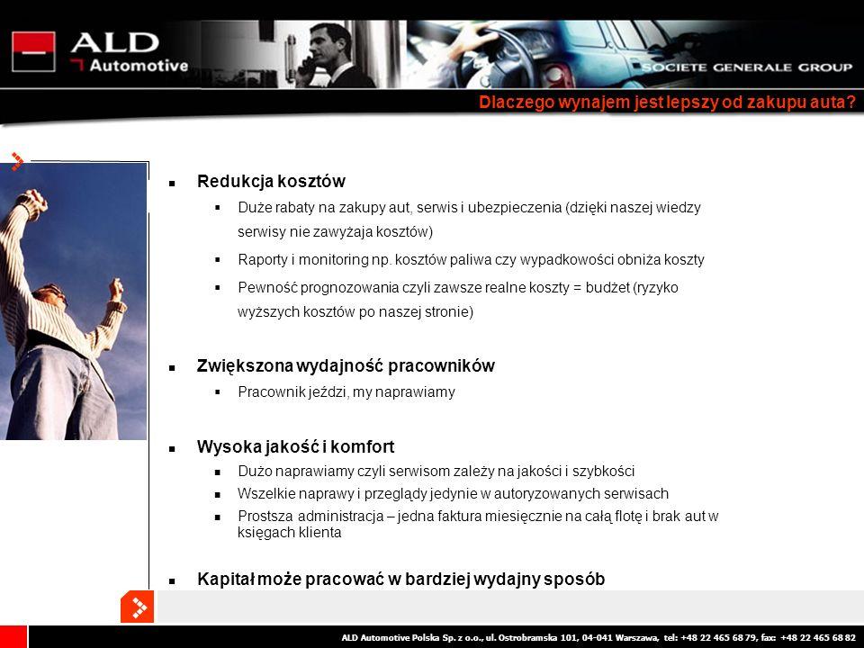 ALD Automotive Polska Sp. z o.o., ul. Ostrobramska 101, 04-041 Warszawa, tel: +48 22 465 68 79, fax: +48 22 465 68 82 Redukcja kosztów Duże rabaty na
