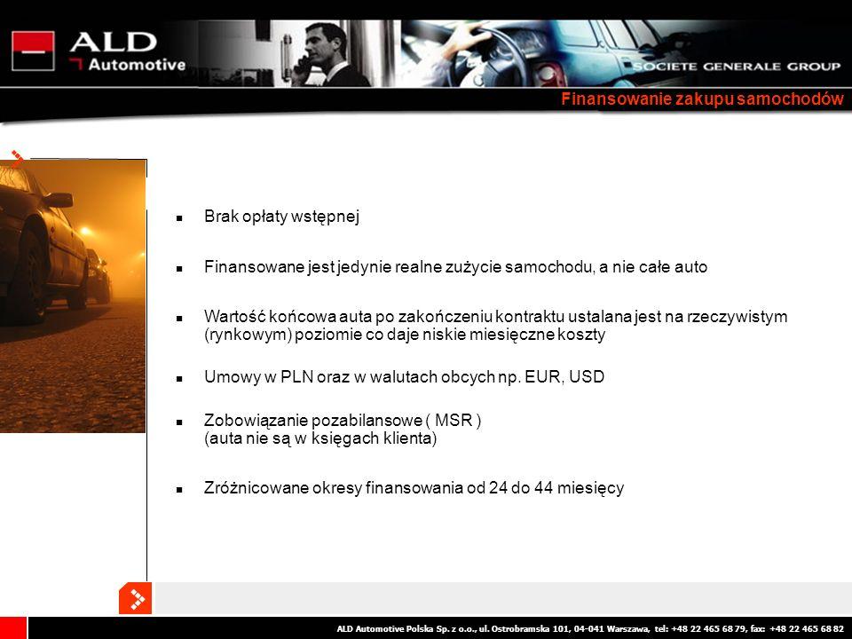 ALD Automotive Polska Sp. z o.o., ul. Ostrobramska 101, 04-041 Warszawa, tel: +48 22 465 68 79, fax: +48 22 465 68 82 Finansowanie zakupu samochodów B