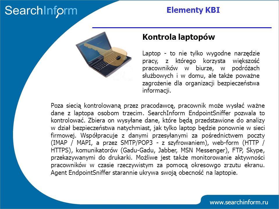 www.searchinform.ru Laptop - to nie tylko wygodne narzędzie pracy, z którego korzysta większość pracowników w biurze, w podróżach służbowych i w domu,