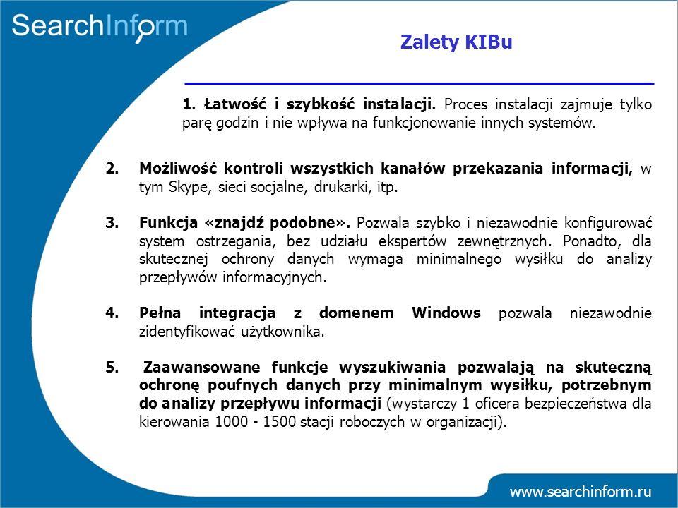 www.searchinform.ru 1. Łatwość i szybkość instalacji. Proces instalacji zajmuje tylko parę godzin i nie wpływa na funkcjonowanie innych systemów. Zale