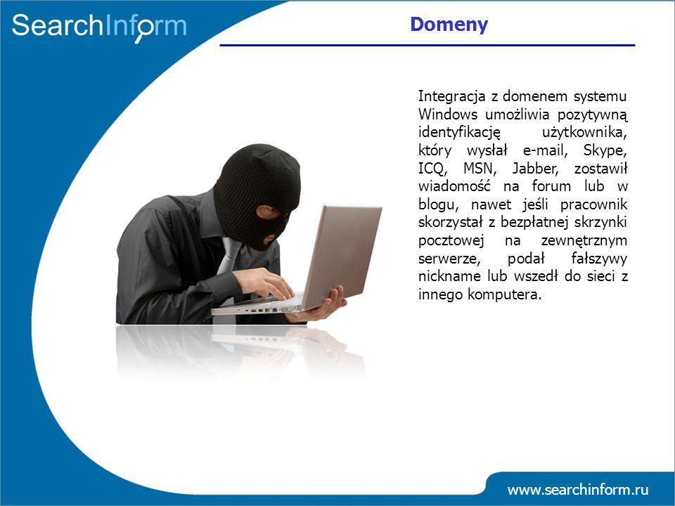 Domeny www.searchinform.ru Integracja z domenem systemu Windows umożliwia pozytywną identyfikację użytkownika, który wysłał e-mail, Skype, ICQ, MSN, J