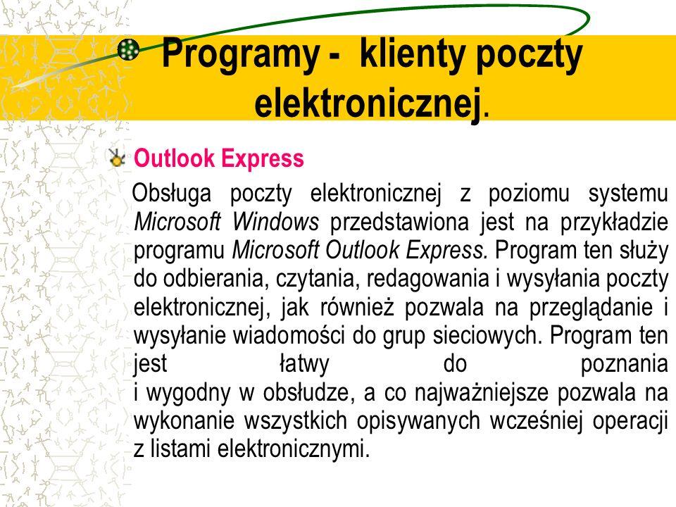 Programy - klienty poczty elektronicznej. Outlook Express Obsługa poczty elektronicznej z poziomu systemu Microsoft Windows przedstawiona jest na przy