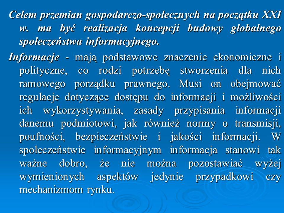 Strategia informatyzacji Rzeczypospolitej Polskiej – ePolska na lata 2004-2006 – z 13 stycznia 2004 r., której celem jest tworzenie konkurencyjnej gospodarki opartej na wiedzy oraz poprawa jakości życia mieszkańców poprzez efektywną informatyzację w zakresie obszarów, dla których - w obecnych warunkach społecznych, gospodarczych i politycznych – istnieją przesłanki i możliwości przeprowadzenia skutecznych projektów.