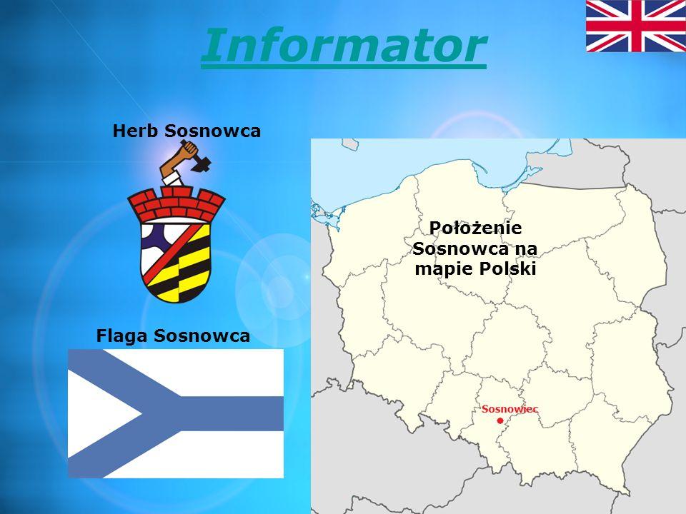 Informant Sosnowiecs crest Sosnowiecs flag Sosnowiecs position on the Polands map