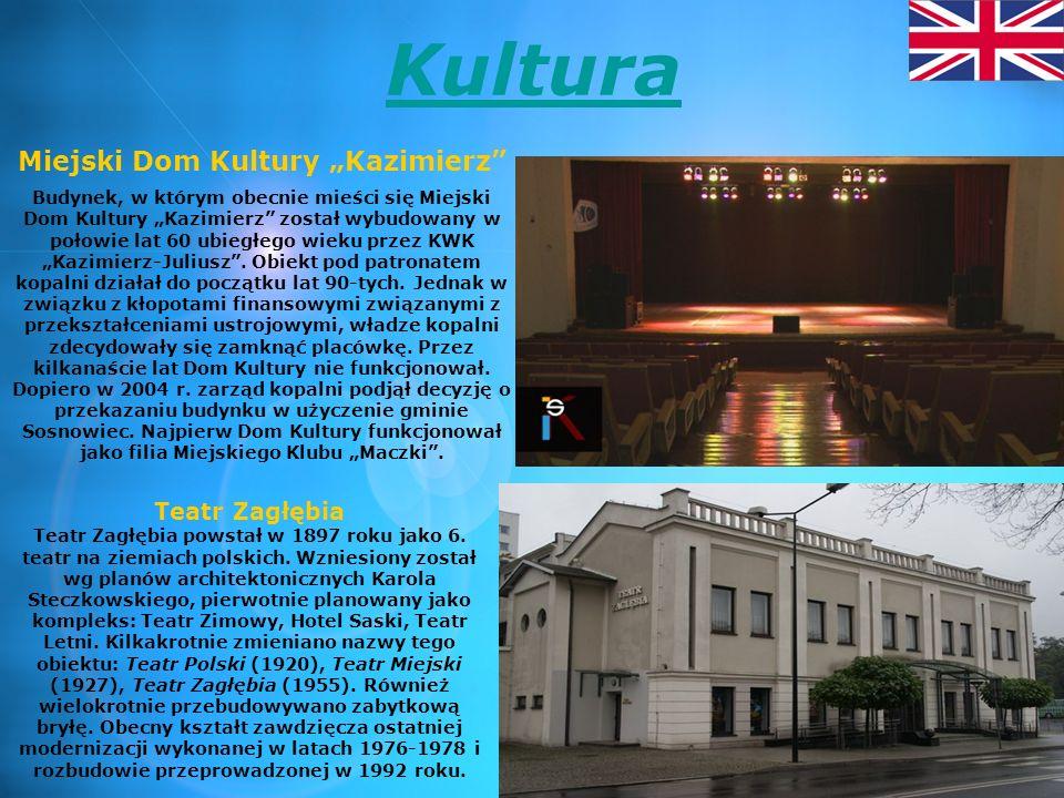 Culture Municipal House of Culture Kazimierz The building which now houses the Municipal House of Culture Kazimierz is built in the mid 60s of last century by the coal mine Kazimierz- Juliusz .