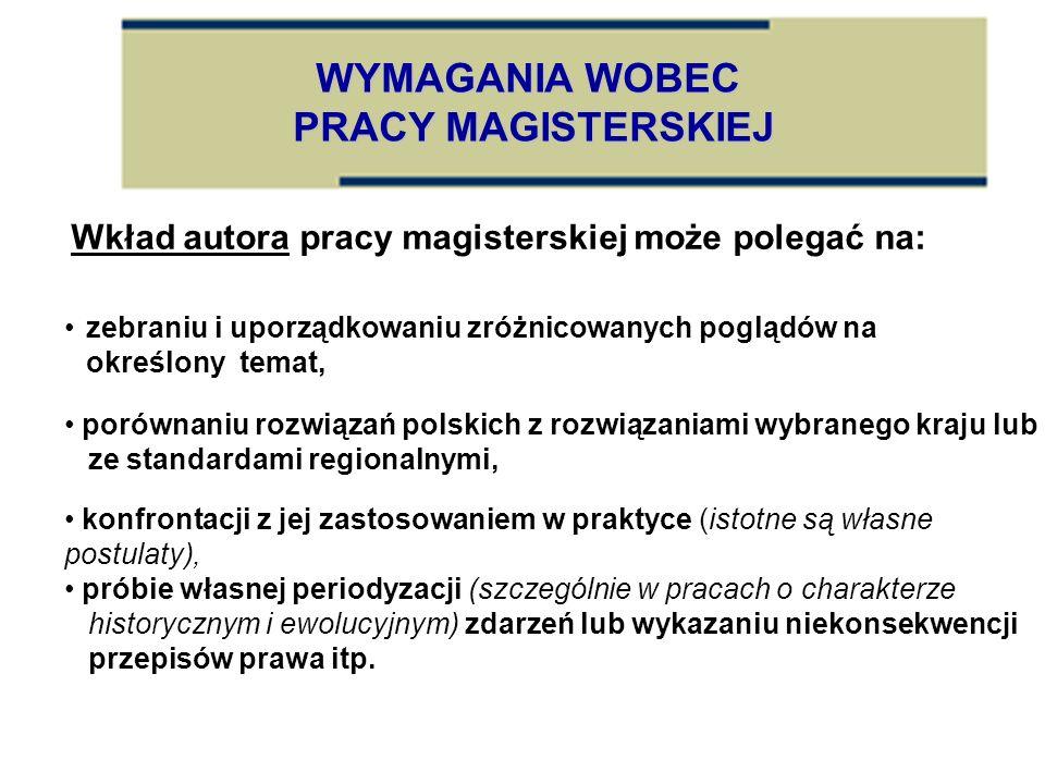 Wkład autora pracy magisterskiej może polegać na: porównaniu rozwiązań polskich z rozwiązaniami wybranego kraju lub ze standardami regionalnymi, konfr