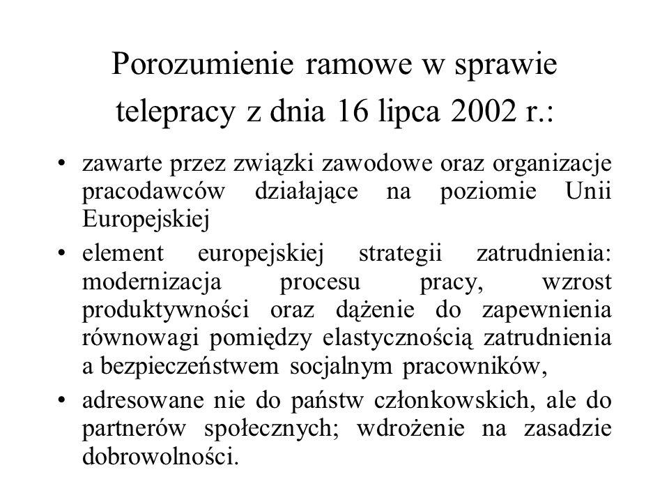 Porozumienie ramowe w sprawie telepracy z dnia 16 lipca 2002 r.: zawarte przez związki zawodowe oraz organizacje pracodawców działające na poziomie Un
