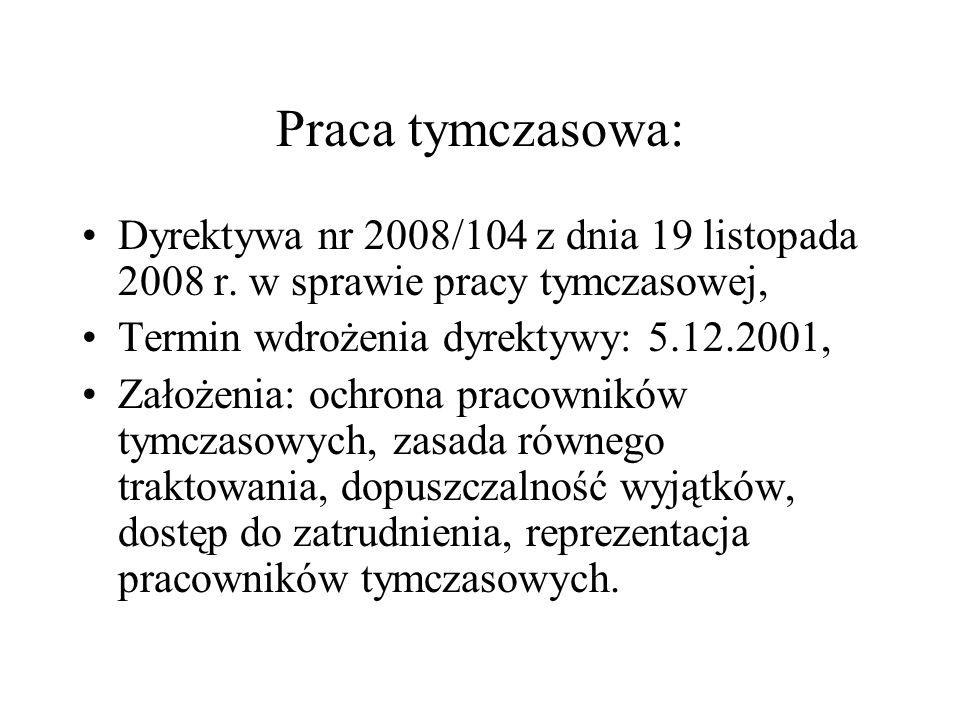 Praca tymczasowa: Dyrektywa nr 2008/104 z dnia 19 listopada 2008 r. w sprawie pracy tymczasowej, Termin wdrożenia dyrektywy: 5.12.2001, Założenia: och