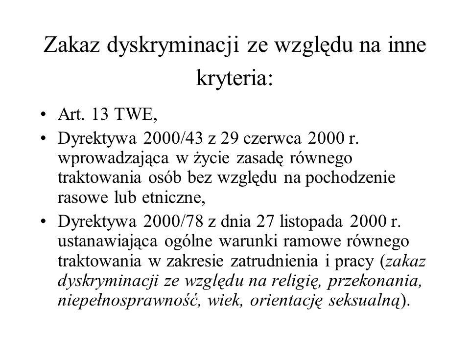 Zakaz dyskryminacji ze względu na inne kryteria: Art. 13 TWE, Dyrektywa 2000/43 z 29 czerwca 2000 r. wprowadzająca w życie zasadę równego traktowania