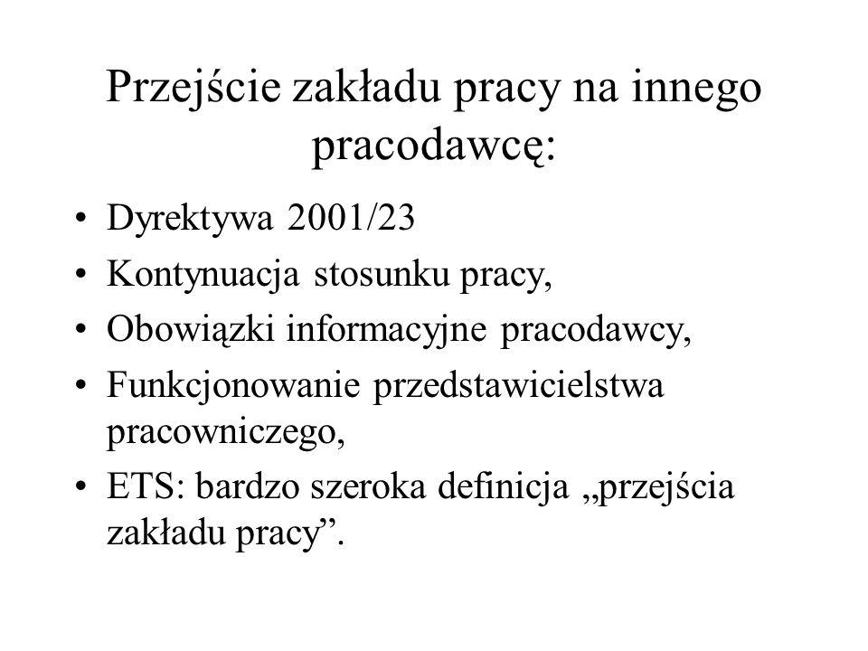 Przejście zakładu pracy na innego pracodawcę: Dyrektywa 2001/23 Kontynuacja stosunku pracy, Obowiązki informacyjne pracodawcy, Funkcjonowanie przedsta