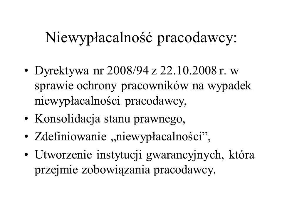 Niewypłacalność pracodawcy: Dyrektywa nr 2008/94 z 22.10.2008 r. w sprawie ochrony pracowników na wypadek niewypłacalności pracodawcy, Konsolidacja st