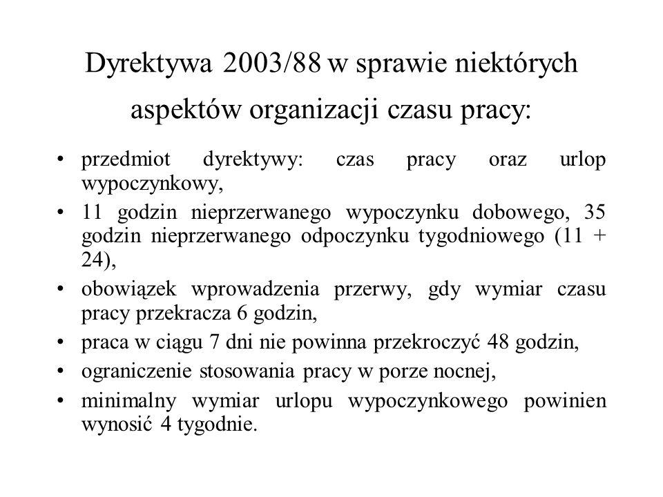 Dyrektywa 2003/88 w sprawie niektórych aspektów organizacji czasu pracy: przedmiot dyrektywy: czas pracy oraz urlop wypoczynkowy, 11 godzin nieprzerwa