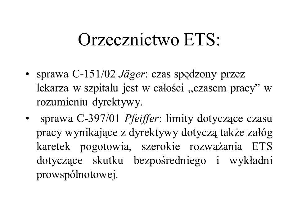 Orzecznictwo ETS: sprawa C-151/02 Jäger: czas spędzony przez lekarza w szpitalu jest w całości czasem pracy w rozumieniu dyrektywy. sprawa C-397/01 Pf
