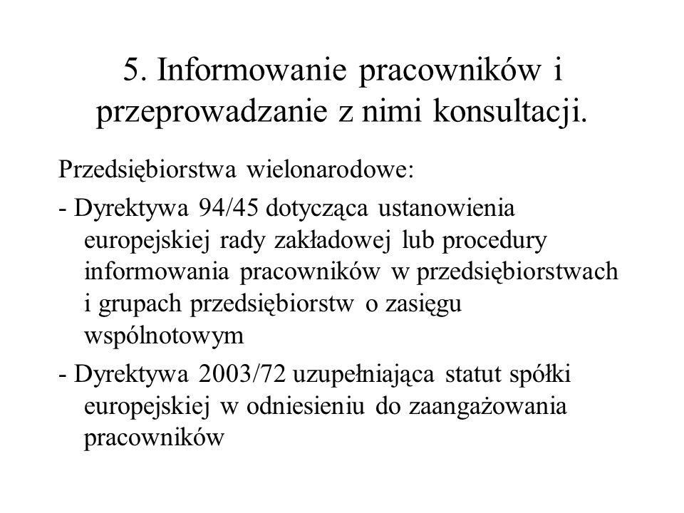5. Informowanie pracowników i przeprowadzanie z nimi konsultacji. Przedsiębiorstwa wielonarodowe: - Dyrektywa 94/45 dotycząca ustanowienia europejskie