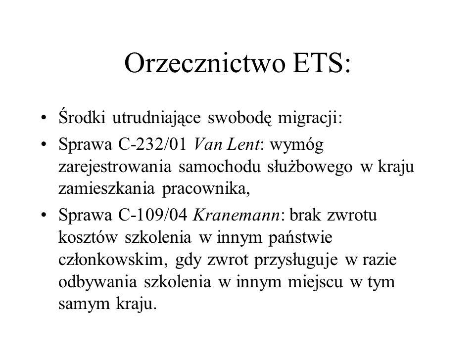 Orzecznictwo ETS: Środki utrudniające swobodę migracji: Sprawa C-232/01 Van Lent: wymóg zarejestrowania samochodu służbowego w kraju zamieszkania prac