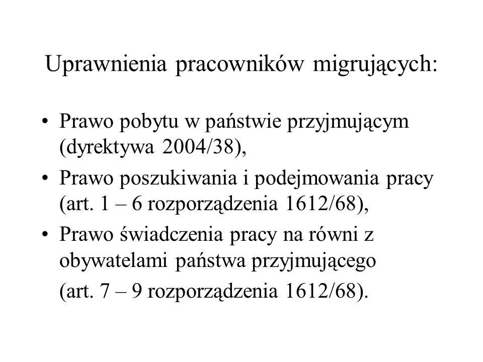 Uprawnienia pracowników migrujących: Prawo pobytu w państwie przyjmującym (dyrektywa 2004/38), Prawo poszukiwania i podejmowania pracy (art. 1 – 6 roz